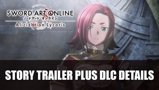 Sword Art Online Alicization Lycoris Story Trailer Plus DLC Details