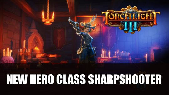 Torchlight III Introduces New Hero Class Sharpshooter
