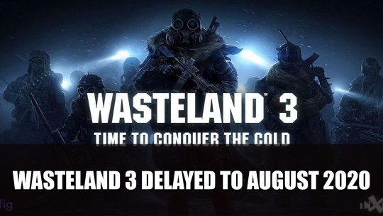 Wasteland 3 Delayed Until August 2020