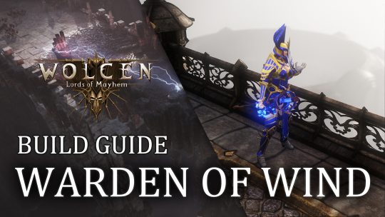 Wolcen Build Guide: Warden of Wind