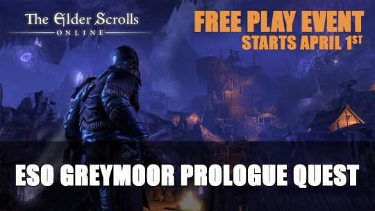 Elder Scrolls Online Greymoor Prologue and Free Play Event