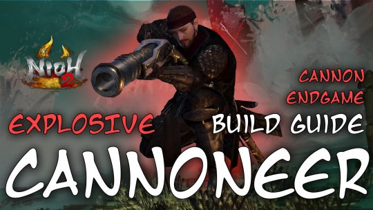 Nioh 2 Builds: Explosive Cannoneer (100% Ranged)