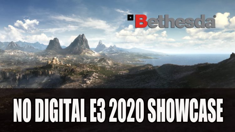 Bethesda Won't Be Hosting a Digital E3 Showcase in 2020