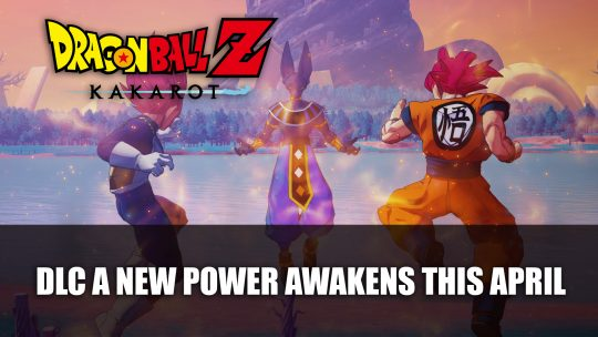 Dragon Ball Z: Kakarot Gets DLC A New Power Awakens This April