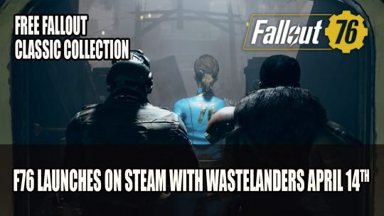 Fallout 76 Coming to Steam with Wastelanders Plus Free Fallout Classic Collection with Purchase