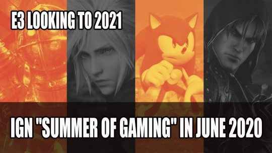 "E3 Sets Its Sights for 2021, IGN ""Summer of Gaming"" in June 2020"