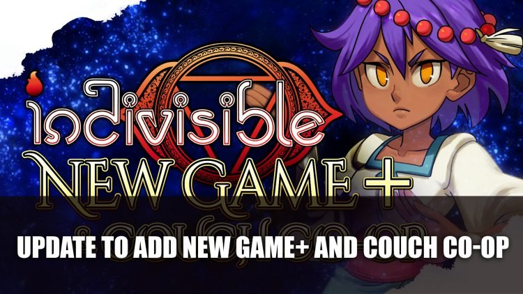 Indivisible Update Will Add New Game+ and Couch Co-op on April 2nd