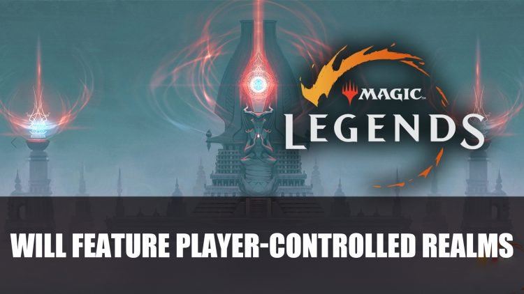 Magic: Legends will Feature Player-Controlled Realms