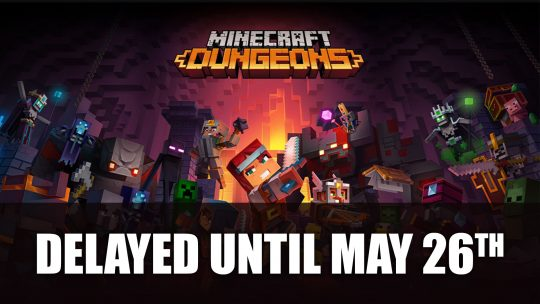 Minecraft Dungeons Delayed Until May 26th