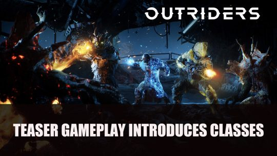 Outriders Shows Teaser Gameplay Introducing Classes
