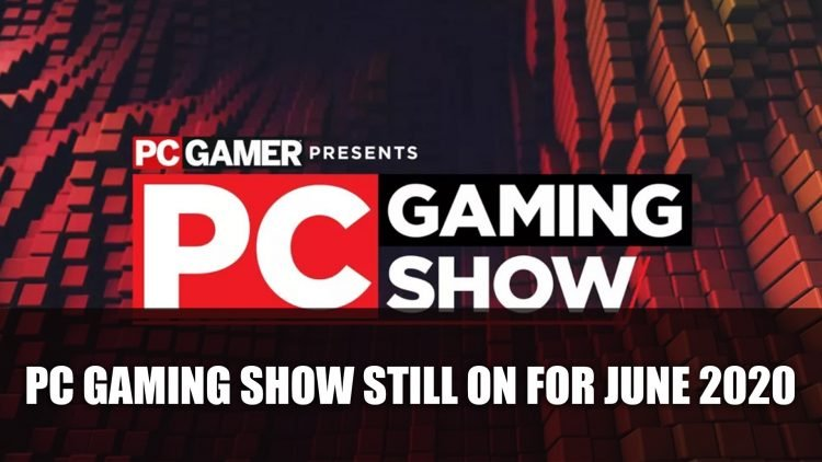 PC Gaming Show 2020 Happening June 6th