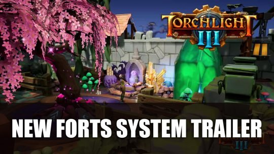 Torchlight III Developer Shares A Closer Look at the New Forts System