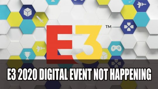 E3 2020 Digital Experience Not Happening