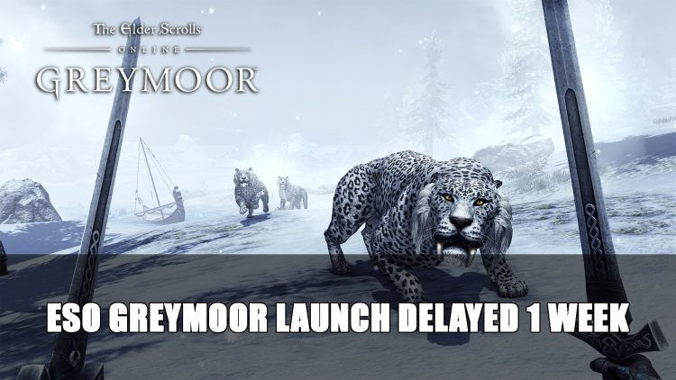 Elder Scrolls Online Greymoor Launch Delayed A Week