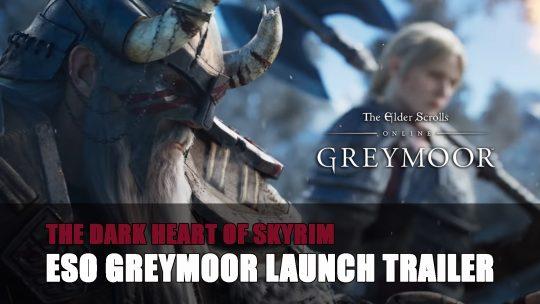 The Elder Scrolls Online Greymoor Launch Trailer