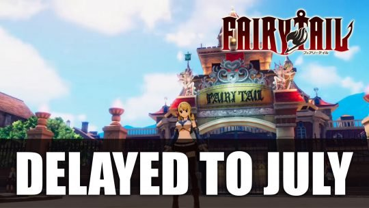 Fairy Tail Delayed to July