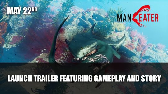Maneater Gets A Launch Trailer Featuring Gameplay and Story