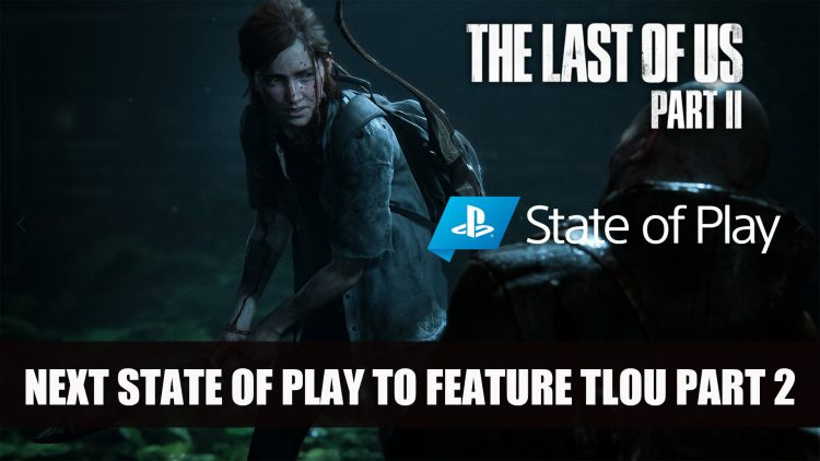 The Last of Us Part II to be featured for next State of Play