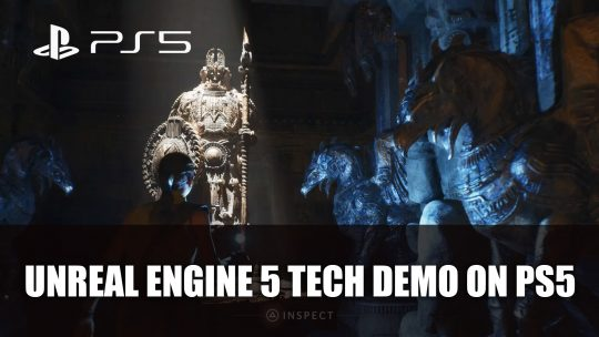 Unreal Engine 5 Unveiled in New Tech Demo on PS5