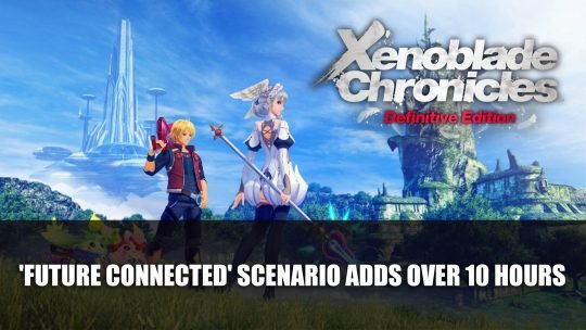 Xenoblade Chronicles: Definitive Edition To Add Over 10 Hours with 'Future Connected' Scenario