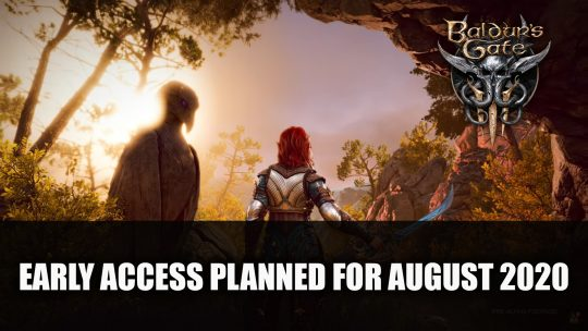 Baldur's Gate 3 Early Access Planned for August 2020