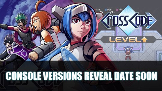 CrossCode Console Versions Release Date Announcement Soon