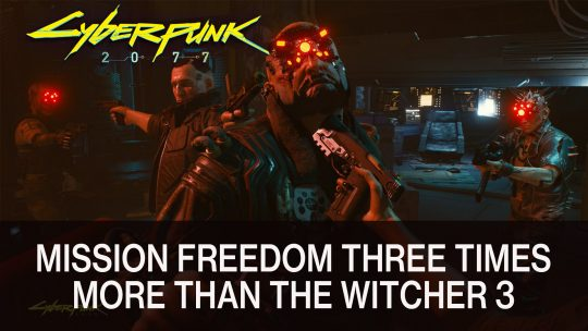 Cyberpunk 2077 Mission Freedom Three Times More Than The Witcher 3