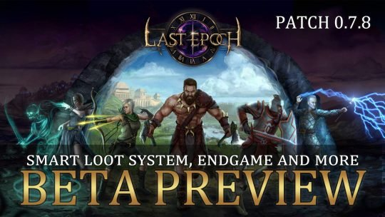 Last Epoch Patch 0.7.8 Early Access Preview