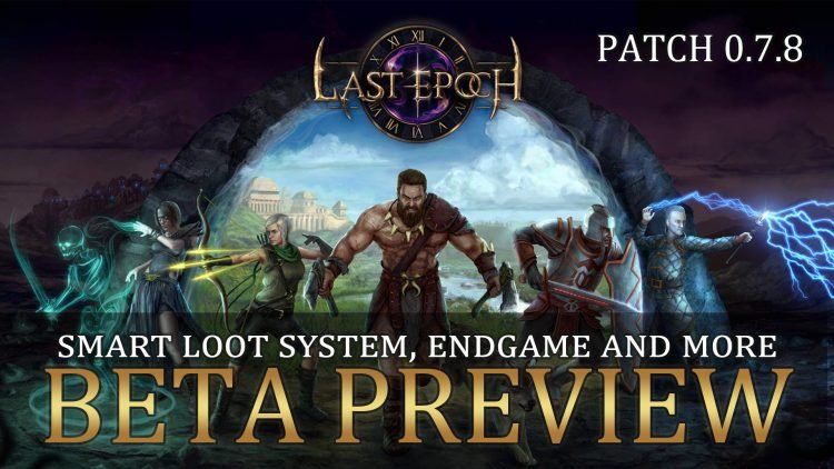 LastEpoch Patch 0.7.8 Early Access Preview
