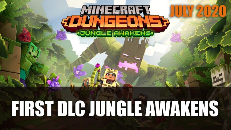 Minecraft Dungeons's First DLC Jungle Awakens Releases July 2020