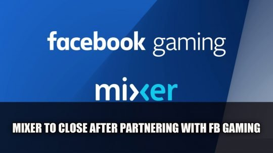 Mixer To Close After Partnering with Facebook Gaming