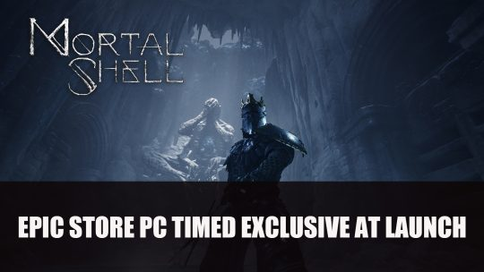 Mortal Shell To Release on Epic Games Store as Timed PC Exclusive