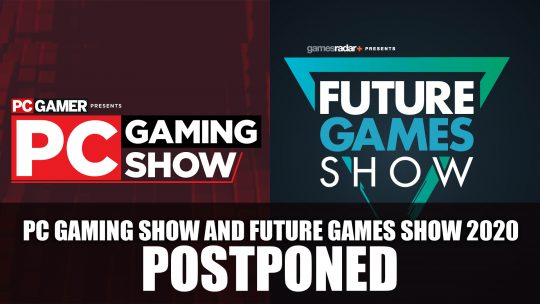 PC Gaming Show 2020 and Future Games Show 2020 Postponed