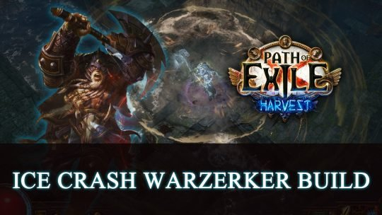 Ice Crash WarZerker – Ready to Slam! Path of Exile Starter Build (Harvest League)