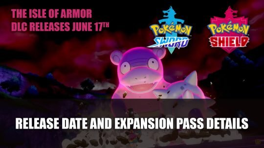 Pokemon Sword and Shield First Expansion Releases June 17th