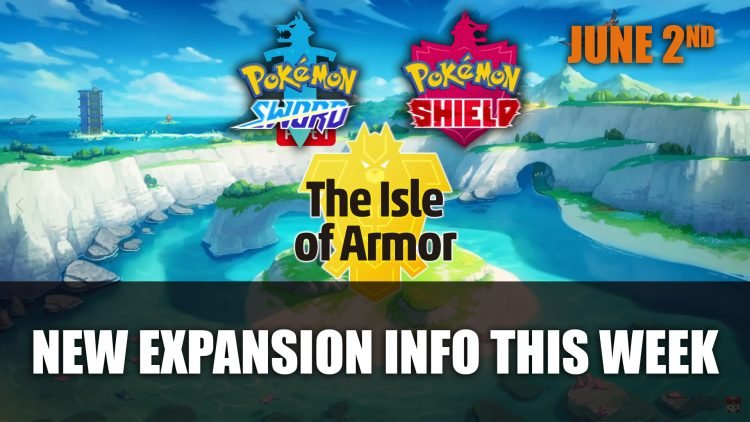 Pokemon Sword and Shield Expansion Pass Details Releasing June 2nd