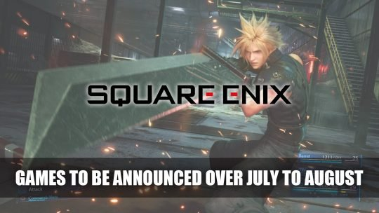 "Square Enix to Announce ""Several""Games Over July to August"