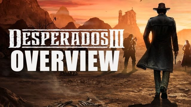 Desperados 3 Overview Return To The Wild West Fextralife