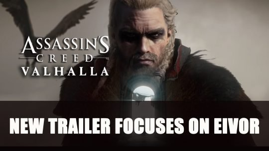 Assassin's Creed Valhalla New Trailer Focuses on Eivor