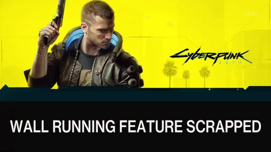 "Cyberpunk 2077 Wall Running Feature Scrapped due to ""Design Reasons"""
