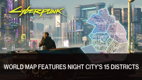 Cyberpunk 2077 Fan Made World Map Features Night City's 15 Districts