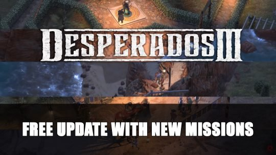 Desperados 3 Gets Free New Update with New Missions