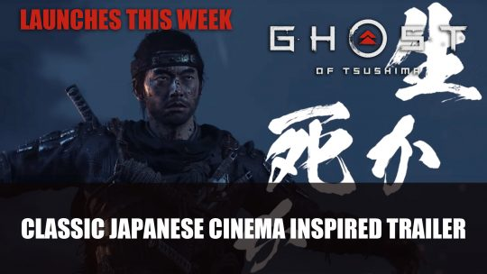 Ghost of Tsushima Trailer Inspired by Classic Japanese Cinema