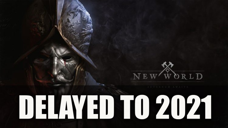 New World Delayed to 2021