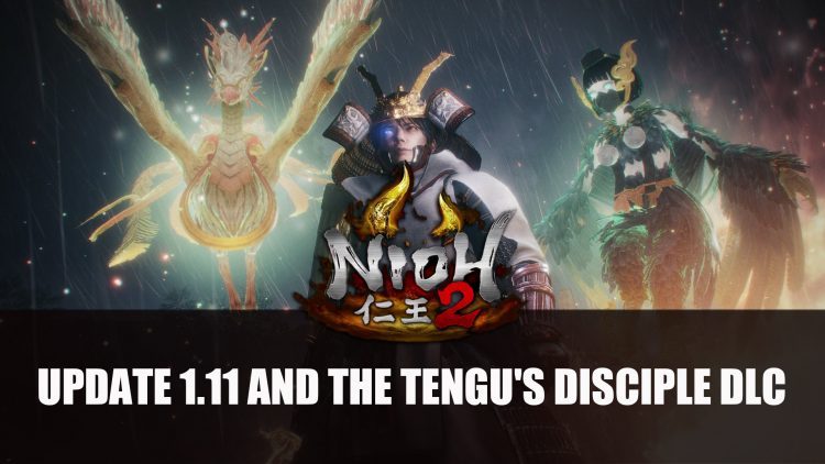 Nioh 2 Version 1.11 Update and The Tengu's Disciple DLC