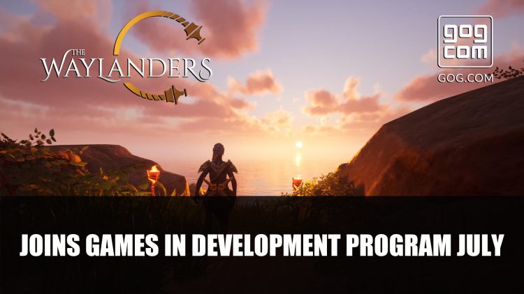 The Waylanders Comes to GOG's Games In Development Program July 27th