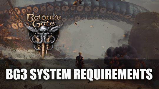 Baldur's Gate 3 System Requirements Revealed