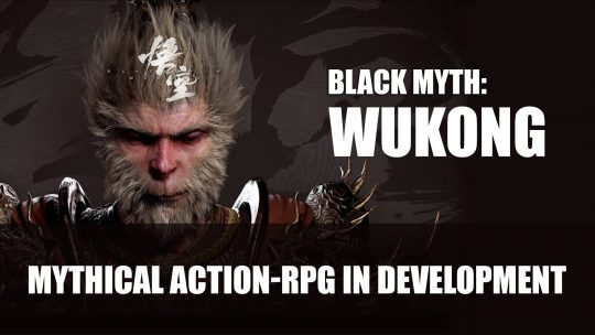 Black Myth: Wukong Action RPG Announced for PC and Consoles