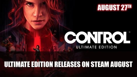 Control Ultimate Edition Releases on Steam August 27th