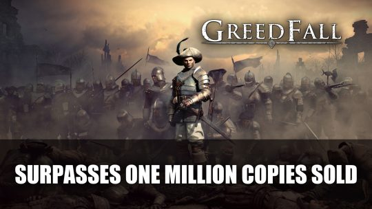 Greedfall Surpasses One Million Copies Sold
